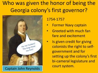 Who was given the honor of being the Georgia colony's first governor?