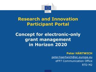 Peter HÄRTWICH peter.haertwich@ec.europa.eu eFP7 Communication Office RTD M2