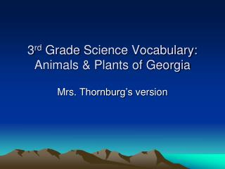 3 rd  Grade  Science Vocabulary: Animals & Plants of Georgia