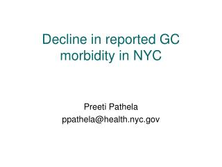 Decline in reported GC morbidity in NYC
