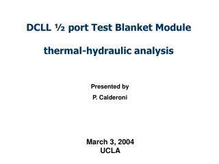 DCLL ½ port Test Blanket Module  thermal-hydraulic analysis