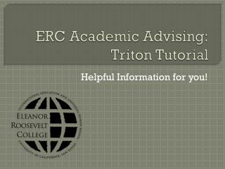 ERC Academic Advising: Triton Tutorial