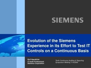 Evolution of the Siemens Experience in its Effort to Test IT Controls on a Continuous Basis