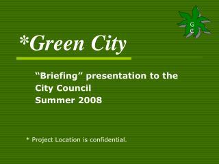 *Green City
