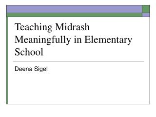 Teaching Midrash Meaningfully in Elementary School