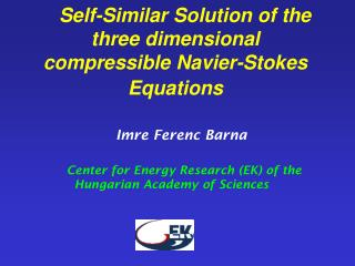 Self-Similar Solution of the three dimensional  compressible  Navier-Stokes Equation s