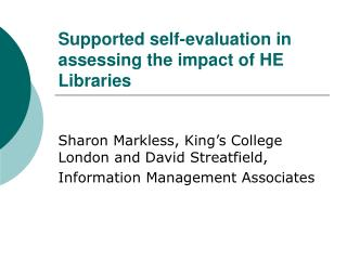 Supported self-evaluation in assessing the impact of HE Libraries