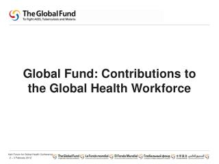 Global Fund: Contributions to the Global Health Workforce
