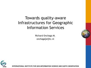 Towards quality-aware Infrastructures for Geographic Information Services
