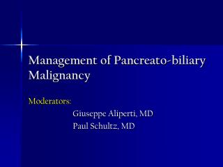 Management of Pancreato-biliary Malignancy