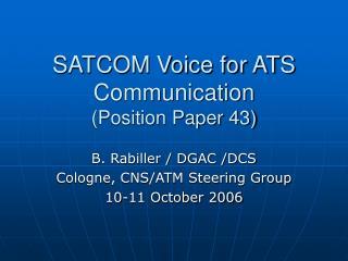 SATCOM Voice for ATS Communication (Position Paper 43)