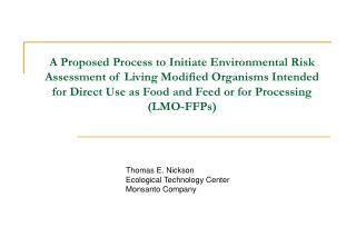 Thomas E. Nickson Ecological Technology Center Monsanto Company