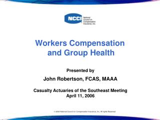 Workers Compensation  and Group Health