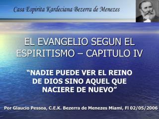 EL EVANGELIO SEGUN EL  ESPIRITISMO   CAPITULO IV