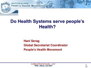 Do Health Systems serve people's Health?