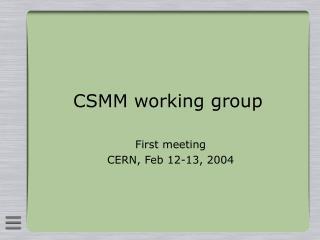 CSMM working group