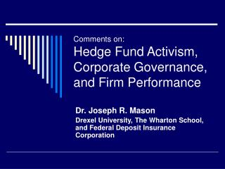 Comments on: Hedge Fund Activism, Corporate Governance, and Firm Performance