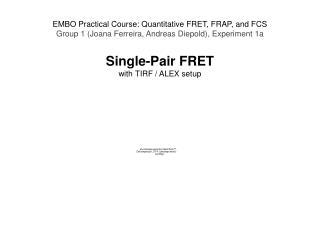 EMBO Practical Course: Quantitative FRET, FRAP, and FCS