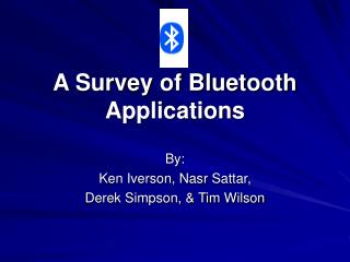 A Survey of Bluetooth Applications