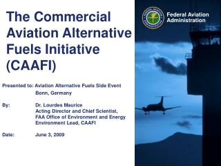 The Commercial Aviation Alternative Fuels Initiative CAAFI