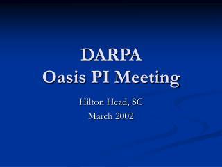 DARPA Oasis PI Meeting
