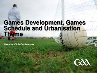 Games Development, Games Schedule and Urbanisation Theme