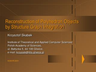 Reconstruction of Polyhedron Objects  by Structure Graph Integration
