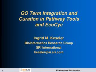 GO Term Integration and Curation in Pathway Tools and EcoCyc