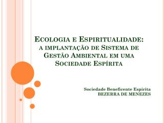 Ecologia e Espiritualidade:                         a implanta  o de Sistema de    Gest o Ambiental em uma     Sociedade