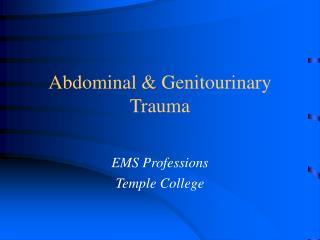 Abdominal & Genitourinary Trauma