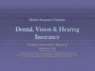 Medico Insurance Company  Dental, Vision  Hearing Insurance