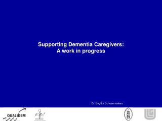 Supporting Dementia Caregivers: A work in progress