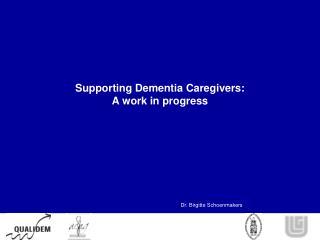 Supporting Dementia Caregivers: A work in progress