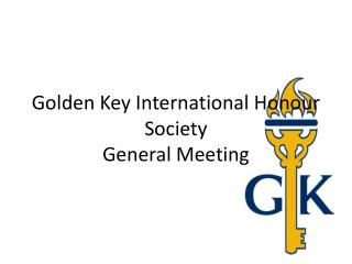 Golden Key International  Honour  Society General Meeting