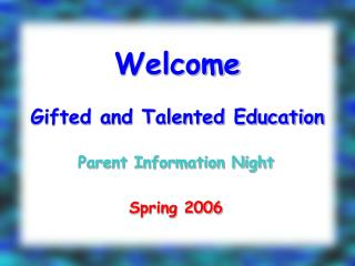 Welcome  Gifted and Talented Education
