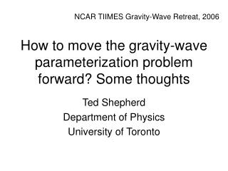 How to move the gravity-wave parameterization problem forward? Some thoughts