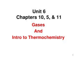 Unit 6  Chapters 10, 5, & 11