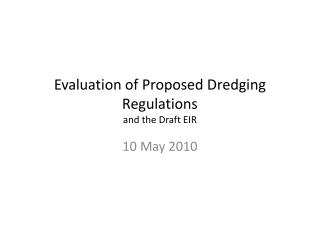 Evaluation of Proposed Dredging Regulations and the Draft EIR