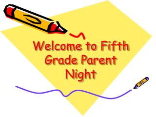 Welcome to Fifth Grade Parent Night