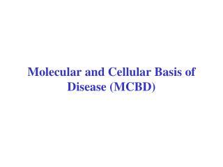 Molecular and Cellular Basis of Disease (MCBD)