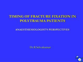 TIMING OF FRACTURE FIXATION IN POLYTRAUMA PATIENTS