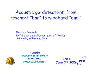 "Acoustic gw detectors: from resonant ""bar"" to wideband ""dual"""