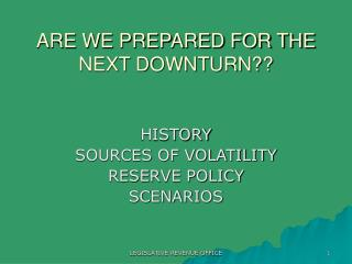 ARE WE PREPARED FOR THE NEXT DOWNTURN??