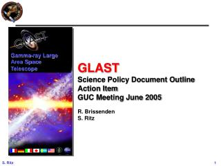 GLAST Science Policy Document Outline Action Item GUC Meeting June 2005 R. Brissenden S. Ritz