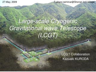 Large-scale Cryogenic Gravitational wave Telescope (LCGT)