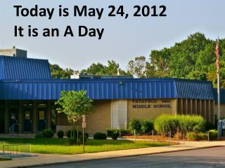 Today is May  24,  2012 It is  a n A Day
