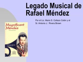 Legado Musical de Rafael M ndez
