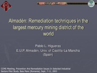 Almadén: Remediation techniques in the largest mercury mining district of the world