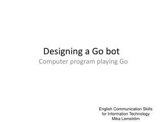 Designing a Go bot