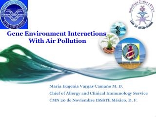 Gene Environment Interactions  With Air Pollution